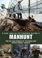 Manhunt: SAS and Elite Forces Guide by Alexander Stilwell, Amber Books, is an authoritative examination of tracking from footprints to forensics and a must for anyone interested in the latest military practices, true crime and survival skills.
