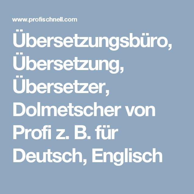 Übersetzungsbüro, Übersetzung, Übersetzer, Dolmetscher Von Profi Z. B. Für  Deutsch,