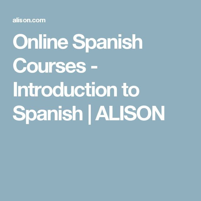 Online Spanish Courses - Introduction to Spanish | ALISON