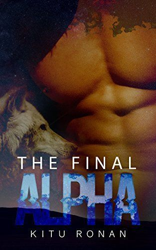 The Final Alpha: Gay MM Alpha/Omega Paranormal Shifter…