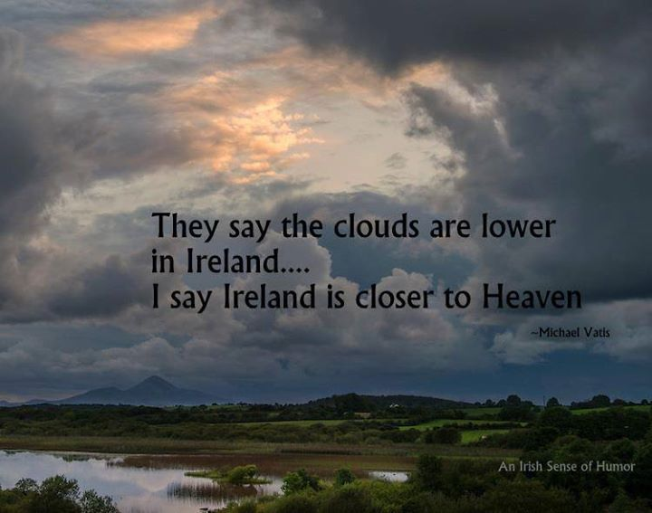 There's a reason it's cloudy in Ireland!