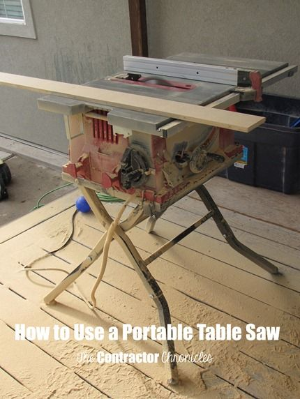 How to Use a Portable Table Saw - The Contractor Chronicles