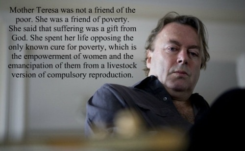 Christopher Hitchens on Mother Teresa, and the real, underlying problem regarding empowerment to women.