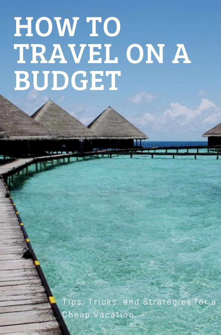 How To Travel On A Budget Cheap Vacations Cheap Vacation Cheap Vacation Spots Best Places To Travel