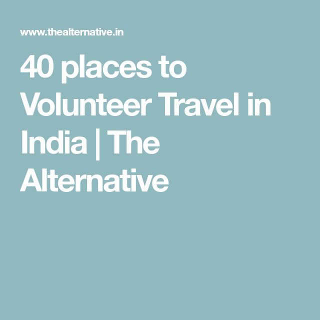 40 places to Volunteer Travel in India | The Alternative