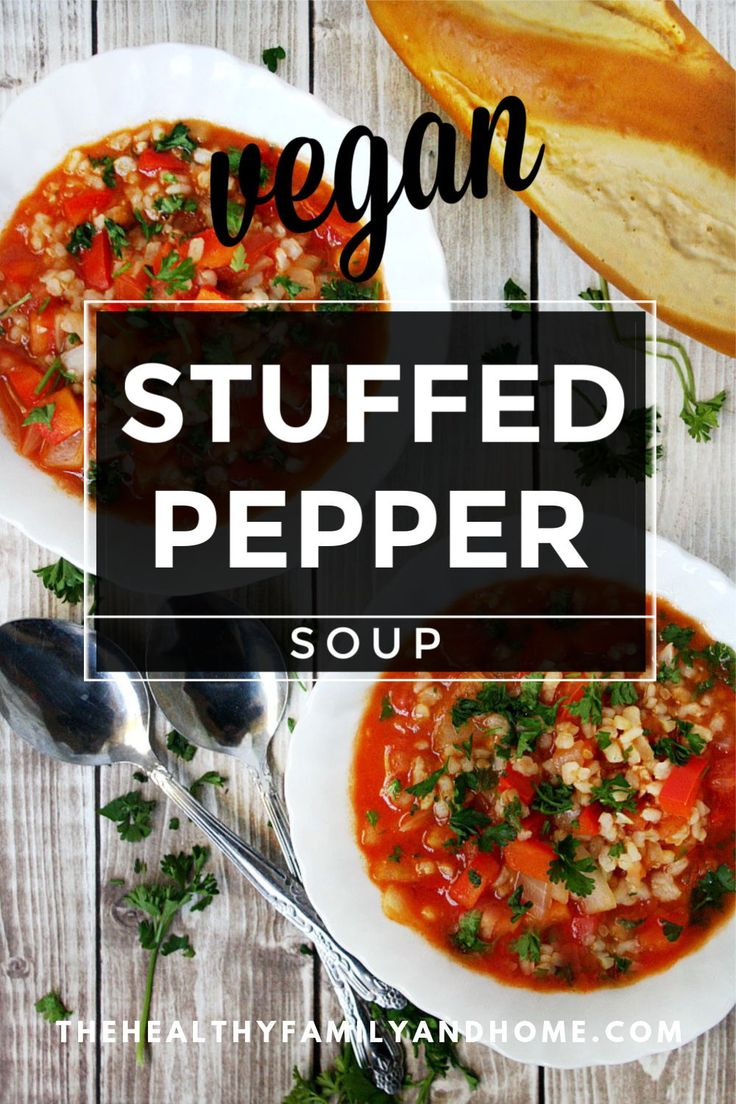 The Best Gluten Free Vegan Stuffed Pepper Soup Recipe In 2020 Healthy Vegetable Recipes Clean Eating Vegan Healthy
