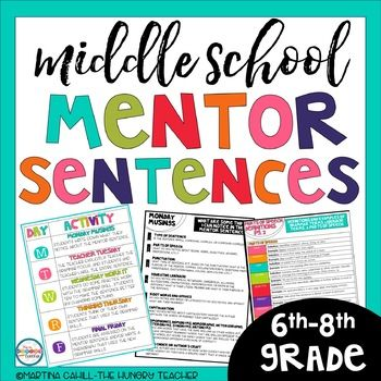 Middle School Mentor Sentences for Middle School 8th Grade Mentor Sentence 7th Grade Mentor Sentences 6th Grade Mentor Sentences {Quarter One: First 9 Weeks of Mentor Sentences} Love the idea of doing mentor sentences with your middle school students, but don