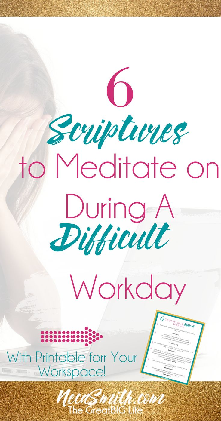 Get the free Scripture Printable! The daily grind can become drudgery if you let it. Here are some scriptures that you can keep on your mind and heart at peace throughout the work day.