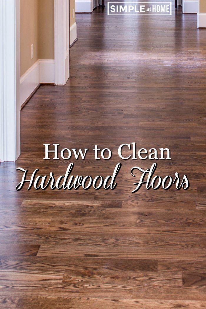 How To Clean Hardwood Floors Clean Hardwood Floors Cleaning
