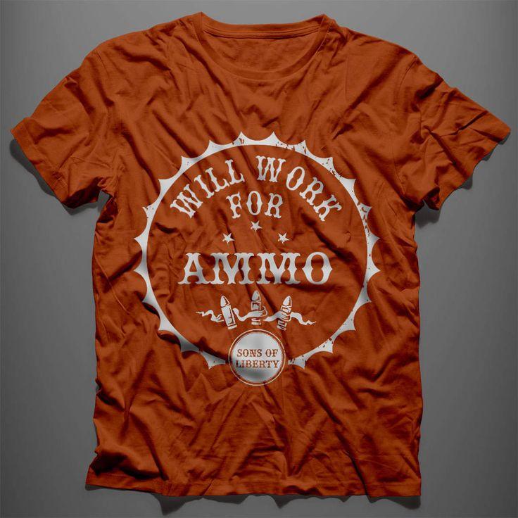 Will Work for Ammo. Second Amendment T-Shirt.  #2Ndamendment #3Percent #Americanpride #Apparel #Clothing #Colddeadhands #Comeandtakeit #Conservative #Gunrights #Guns #Gunsgear #Happy #Iloveguns #Instagood #Instastyle #Livefreeordie #Menfashion #Mensfashion #Mensstyle #Menstyle #Menswear #Molonlabe #Pro-Gun #Sonsoflibertytees #Style #T-Shirts