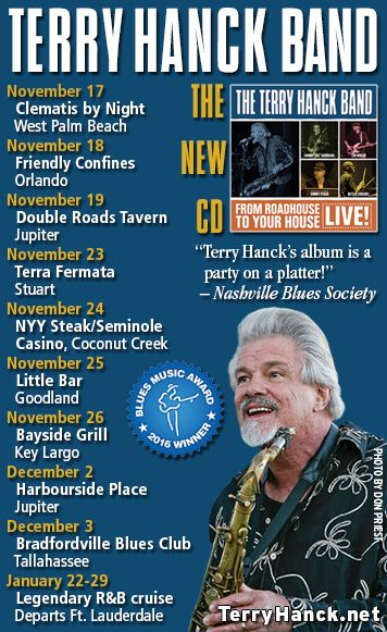 Multi #Blues Music Award Winner Terry Hanck / The Terry Hanck Band Touring Florida - From Roadhouse to Your House! Tour includes:  Clematis by Night, Friendly Confines, Double Roads Tavern, Terra Fermata, Nyy Steak!!!, Little Bar Restaurant, Bayside Grille, Harbourside Place, Bradfordville Blues Club, Capitol Oyster Bar, Earl's Hideaway Lounge and Bostons On The Beach Delray Beach Florida for Blue Tuesday!