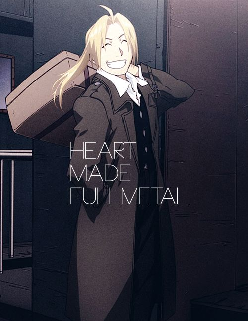 """A heart made fullmetal."" Best line to sum up the series!"