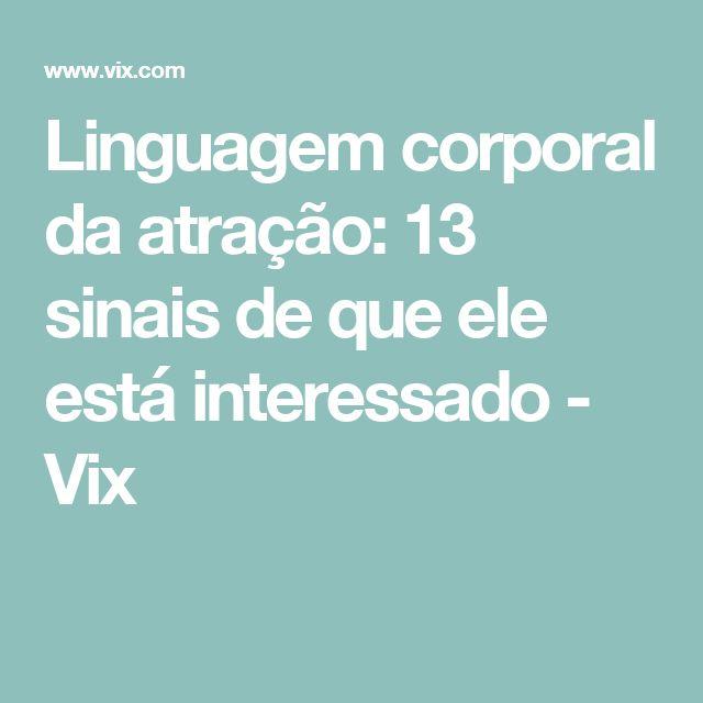 Linguagem corporal da atração: 13 sinais de que ele está interessado - Vix