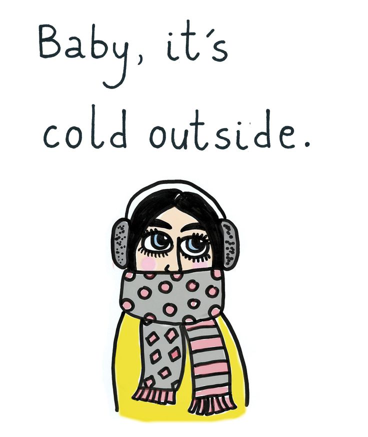 "'Baby, it's cold outside"", print, B.Byra"