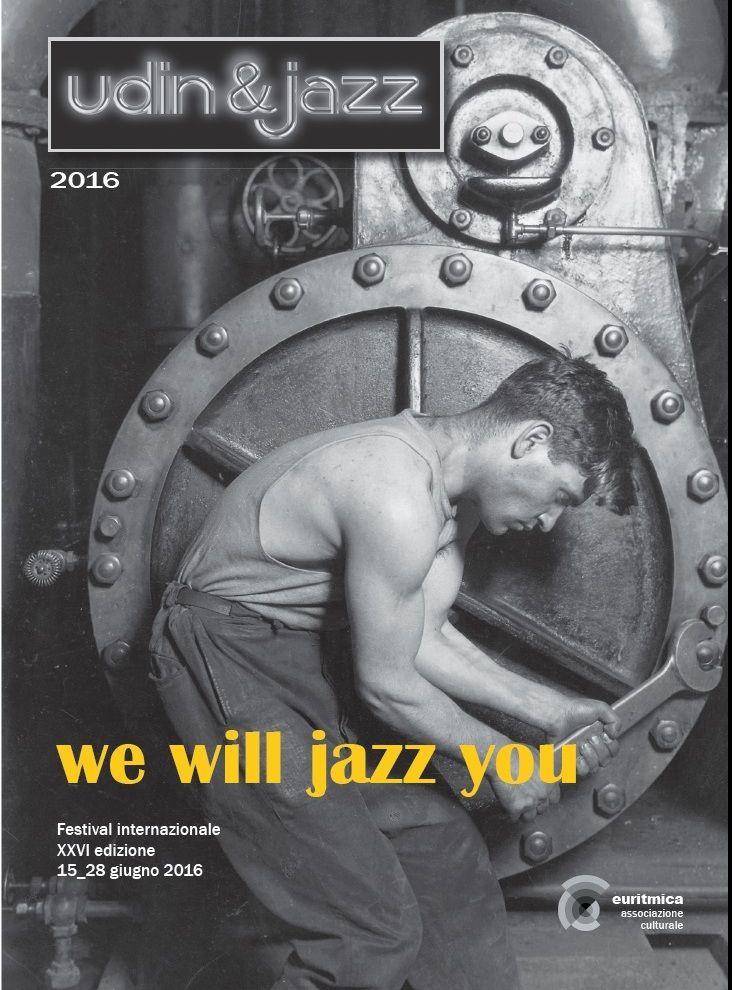 Udin&Jazz 2016 #wewilljazzyou nell'editoriale del direttore Gerlando Gatto, del portale nazionale #APropositoDiJazz