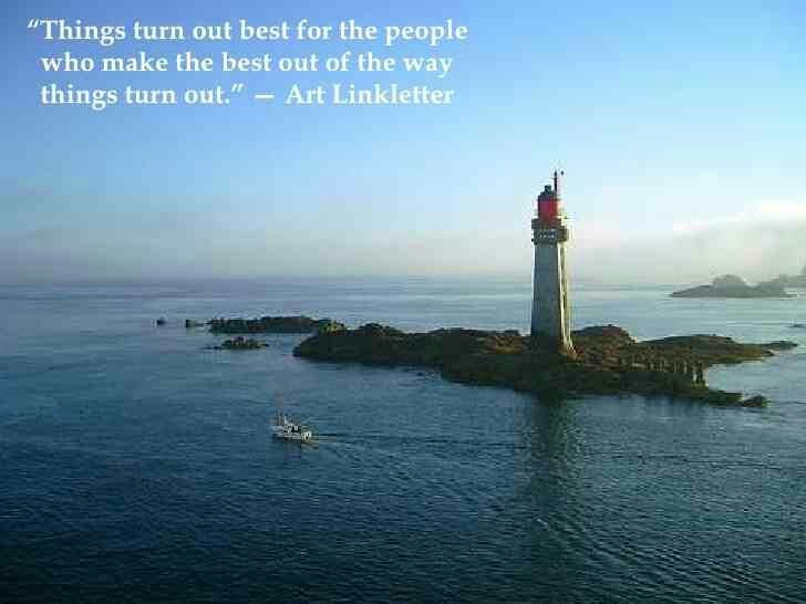Wisdom Sayings & Quotes    QUOTATION – Image :    Quotes Of the day  – Description  Art Linkletter  Sharing is Caring – Don't forget to share this quote with those Who Matter !