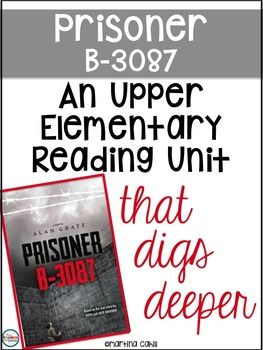 Fifth Grade Reading Unit - Prisoner B-3087