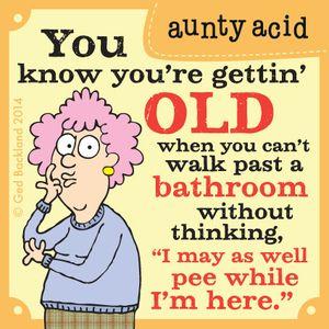 Aunty Acid by Ged  Friday, July 18, 2014                                                              Heard that!
