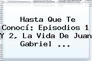 http://tecnoautos.com/wp-content/uploads/imagenes/tendencias/thumbs/hasta-que-te-conoci-episodios-1-y-2-la-vida-de-juan-gabriel.jpg Juan Gabriel. Hasta Que Te Conocí: episodios 1 y 2, la vida de Juan Gabriel ..., Enlaces, Imágenes, Videos y Tweets - http://tecnoautos.com/actualidad/juan-gabriel-hasta-que-te-conoci-episodios-1-y-2-la-vida-de-juan-gabriel/