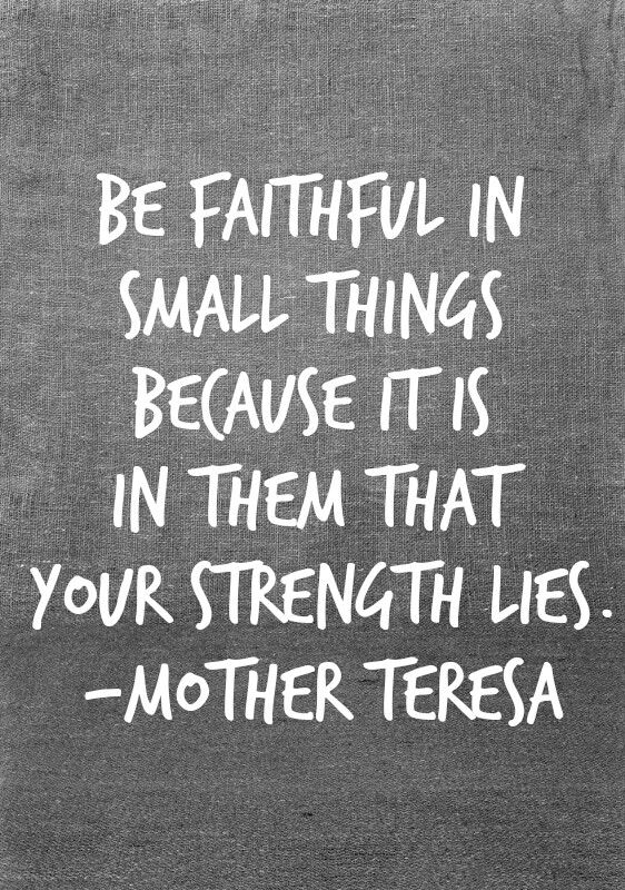 Image result for faithful in small matters quote images
