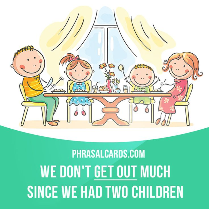 """""""Get out"""" means """"to go out to different places, spend time with people"""". Example: We don't get out much since we had two children."""