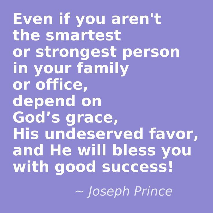 """""""Even if you aren't the smartest or strongest person in your family or office, depend on God's grace, His undeserved favor, and He will bless you with good success!"""" - Pastor Joseph Prince #josephprince #grace #jesus"""