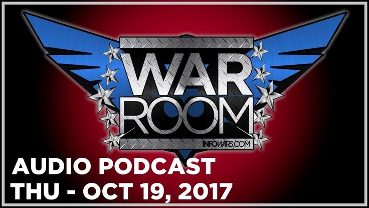 WAR ROOM SHOW (PODCAST) Thursday 10/19/17: Austin Petersen Roger Stone Jack Posobiec  Infowars Live TV presents   The Alex Jones Show   Real News with David Knight   War Room with Owen Shroyer   HARD HITTING  NEWS  ANALYSIS  REPORTS  INTERVIEWS   http://ift.tt/2cLlrkU  http://ift.tt/2mnEDI6  http://tv.infowars.com/  https://www.youtube.com/channel/UClsn7QZVdszxLlUs-GOG0Sg/ -- WAR ROOM Channel  https://www.youtube.com/channel/UCC1L9FOMSaPgMyoLSnps47g/ -- REAL NEWS Channel…