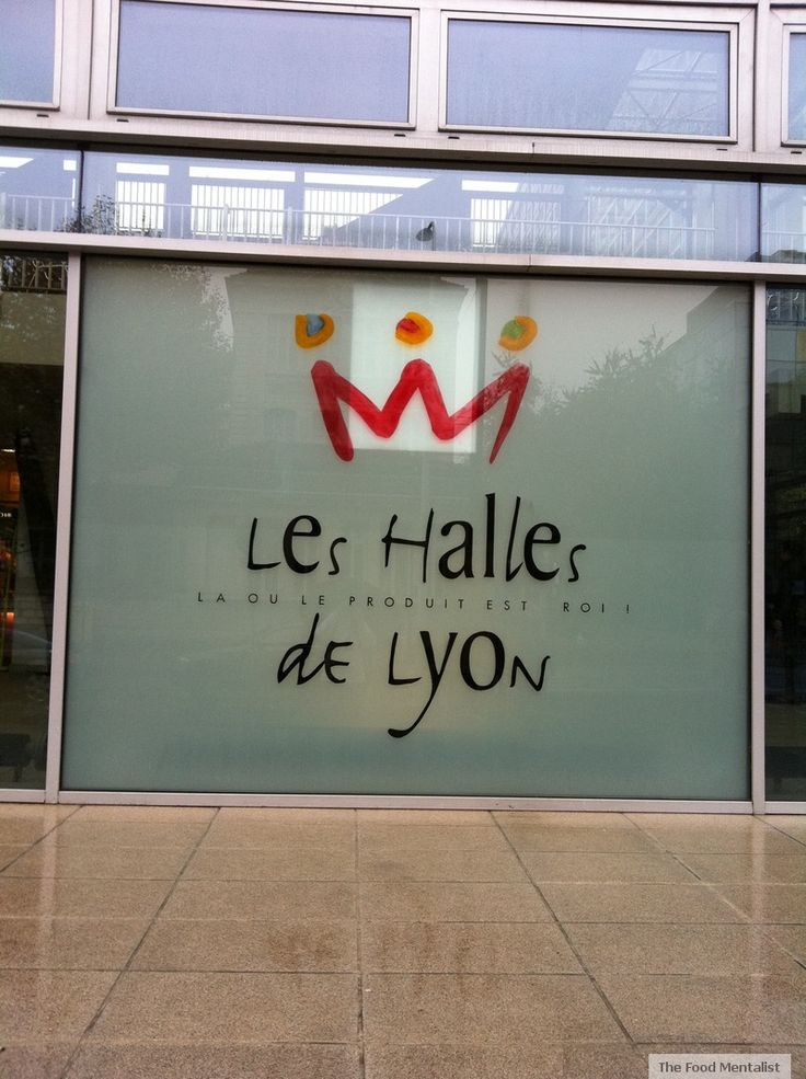 The Food Mentalist: A Foodie's Heaven - Les Halles de Lyon, France
