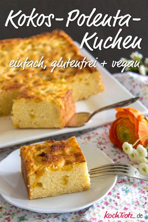 Einfacher Kokos Polenta Kuchen Glutenfrei Eifrei Mehlfrei Rezept In 2020 Kuchen Ohne Mehl Backrezepte Und Veganer Kuchen Einfach