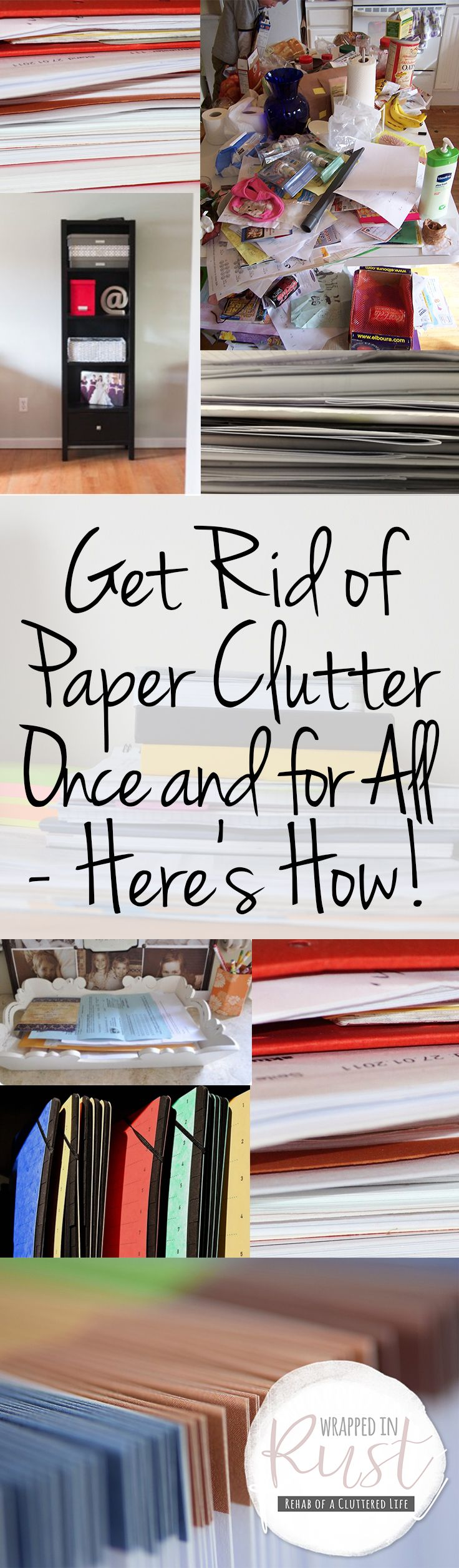 PIN Get Rid of Paper Clutter Once and for All -- Here's How!