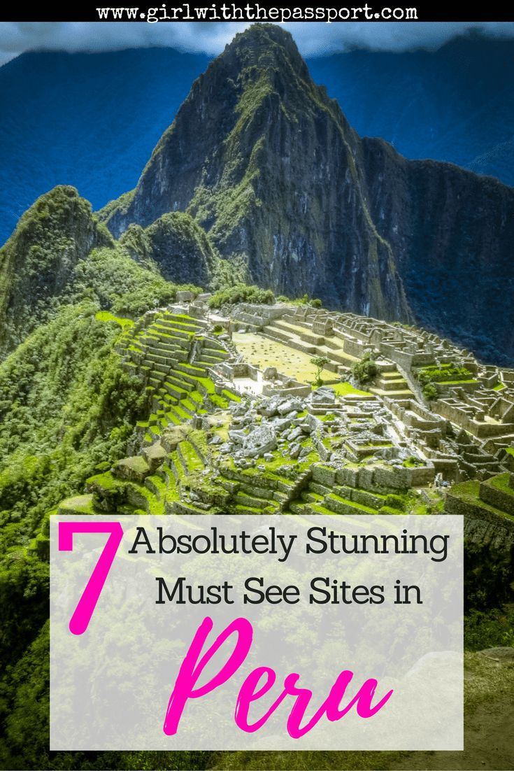 7 stunningly magnificent tourist sites in Peru that you absolutely cannot miss when you visit this exciting and vivacious country.