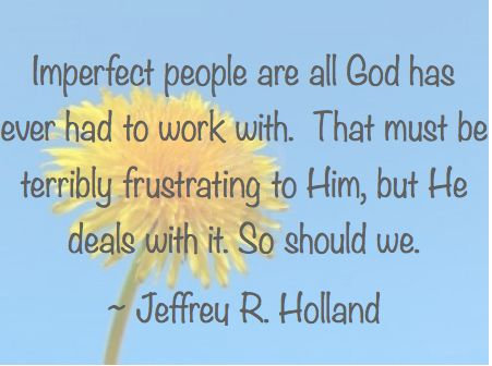 One of the many great quotes from LDS General Conference...