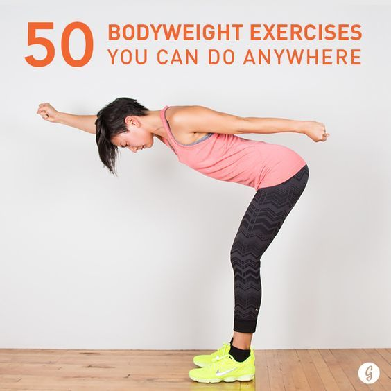 50 Bodyweight Exercises You Can Do Anywhere. - Who needs a gym when there's the living room floor? Bodyweight exercises are a simple, effective way to improve balance, flexibility, and strength without machinery or extra equipment. From legs and shou