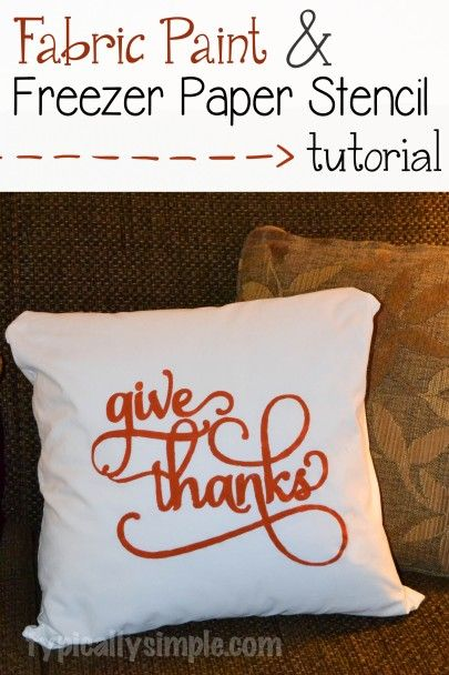 Thanksgiving Pillow Cover Freezer Paper Stencil Tutorial                                                                                                                                                                                 More