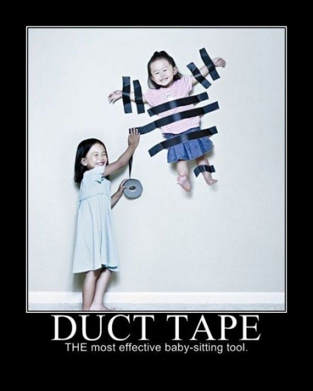 Duct Tape Can Fix Anything