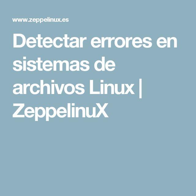 Detectar errores en sistemas de archivos Linux | ZeppelinuX