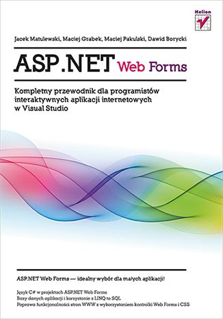 """""""ASP.NET Web Forms. Kompletny przewodnik dla programistów interaktywnych aplikacji internetowych w Visual Studio""""  #helion #ksiazka #programowanie #ASP.NET #IT"""