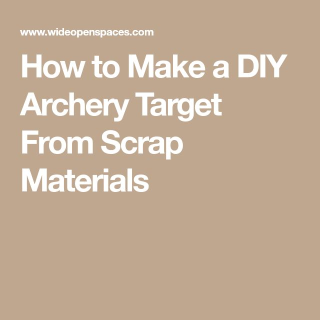 How to Make a DIY Archery Target From Scrap Materials