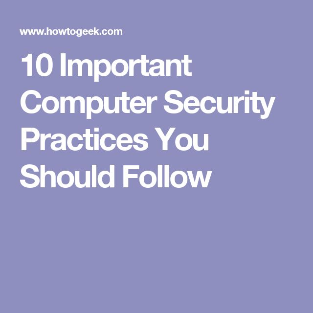 10 Important Computer Security Practices You Should Follow