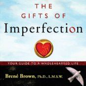 Today's Audible Daily Deal is The Gifts of Imperfection: Let Go of Who You Think You're Supposed to Be and Embrace Who You Are (1.95), by Brene Brown, read by Lauren Fortgang