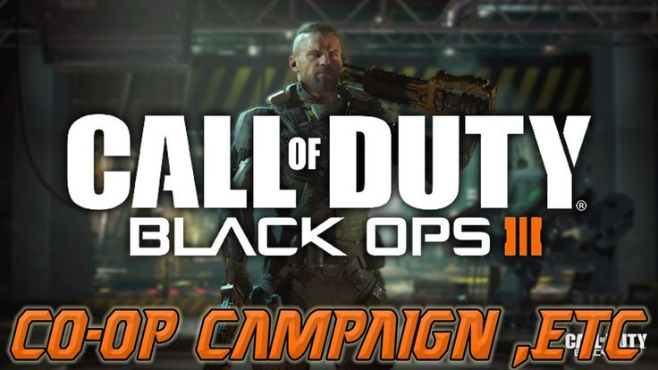 Call Of Duty Black Ops 3 : Co-op Campaign and Multiplayer Info