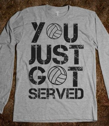 "Hopefully you can time the moment just right so when someone reads that shirt you give the ""that's right"" head nod. #volleyball"