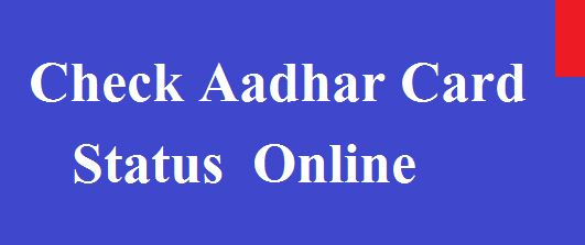 Aadhar Card Status Check Online
