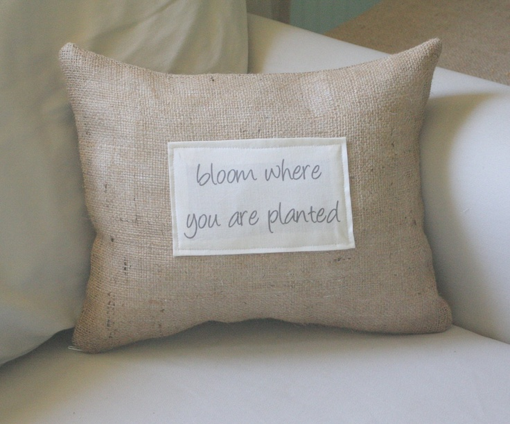 Bloom where you are planted quote pillow cover. $24.00, via Etsy.
