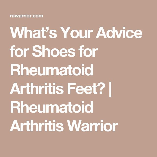 What's Your Advice for Shoes for Rheumatoid Arthritis Feet?   Rheumatoid Arthritis Warrior