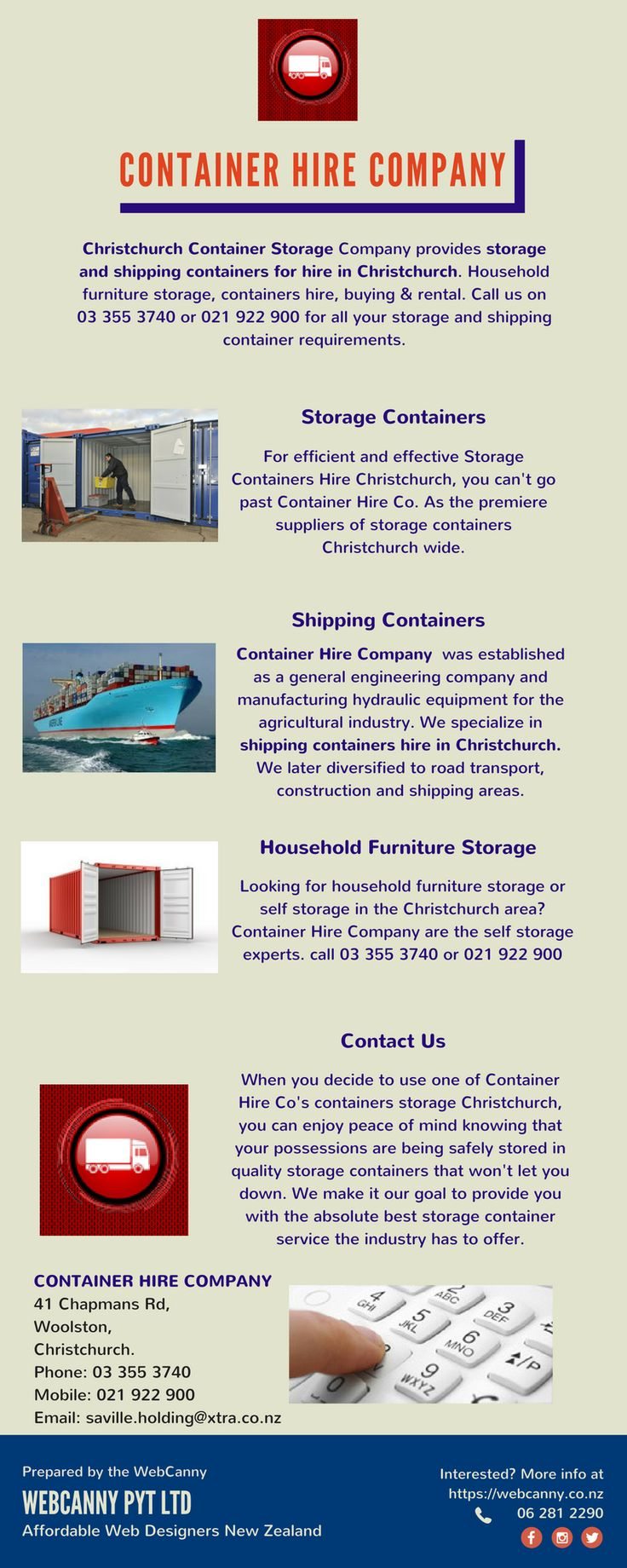 Christchurch Container Storage Company provides storage and shipping containers for hire in Christchurch. Household furniture storage, containers hire, buying & rental. Call us on 03 355 3740 or 021 922 900 for all your storage and shipping container requirements.