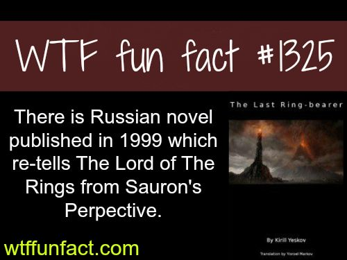 the last ringbearer - Russian novel _ (lord of the rings)  MORE OF WTF FACTS are coming HERE  novels pdf, movies and fun facts