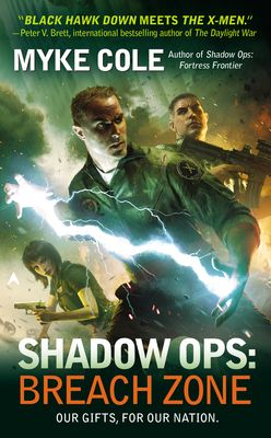 """SHADOW OPS: BREACH ZONE by Myke Cole available now! - The last in the fantastic military fantasy series. """"Black Hawk Down meets the X-Men"""""""