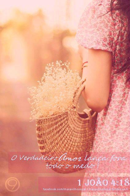 ♥ O Verdadeiro amor lança fora todo o medo. 1... | Maravilhoso Pai