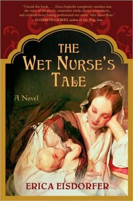 The Wet Nurse's Tale - engaging story of a young working-class Victorian who uses wet-nursing to lift herself out of the drudgery of maid-work. Clever, frank Susan must use her wits to keep well-paying nursing placements and later, when scandal strikes, to protect her own baby from the powerful mistress of the house.